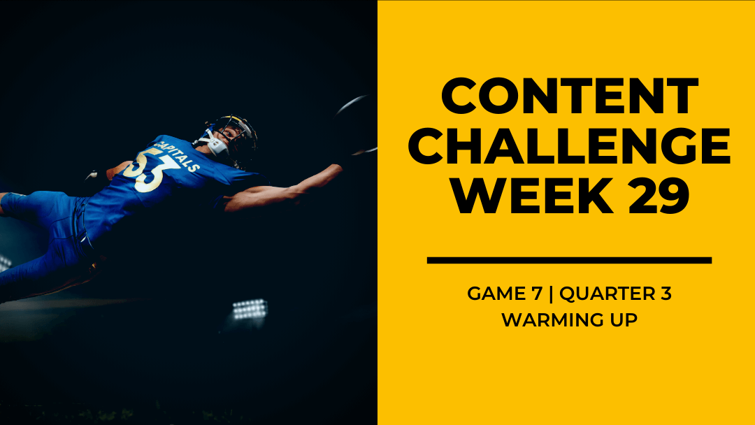 2020 Content Challenge Week 29 Review: Warming Up